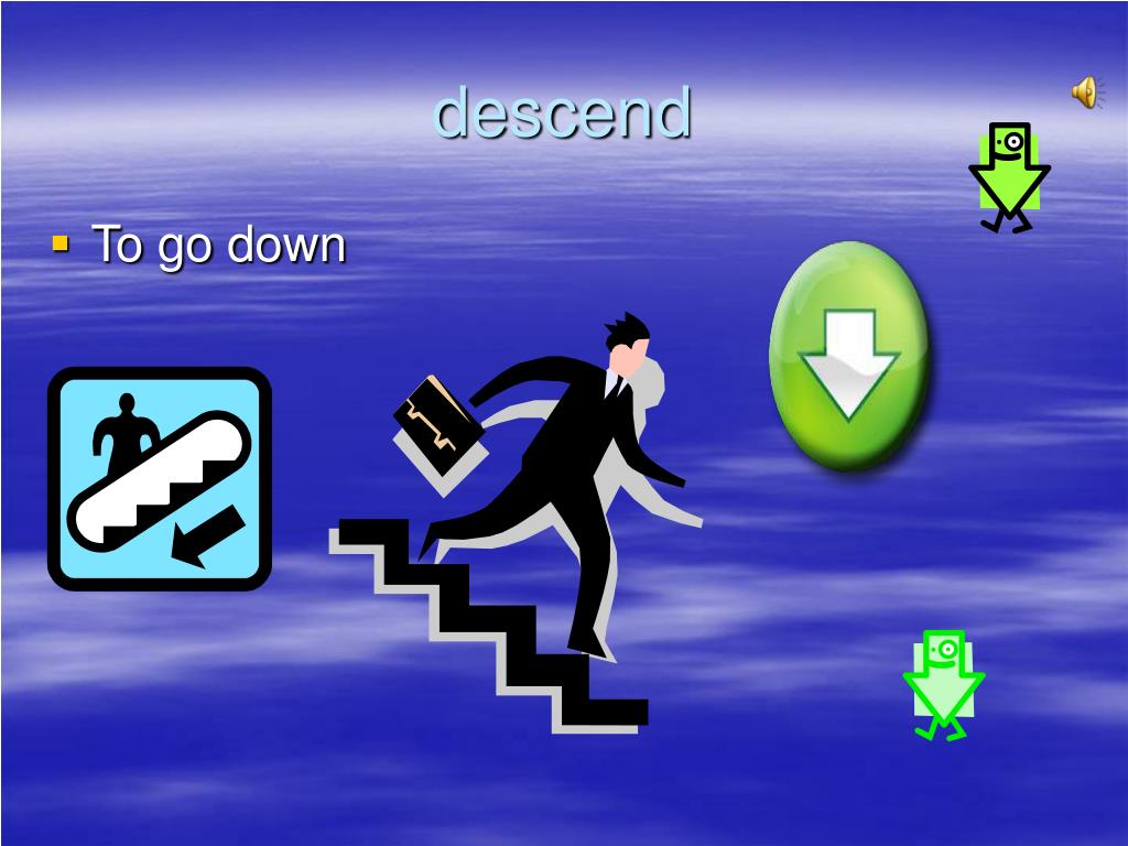 descend