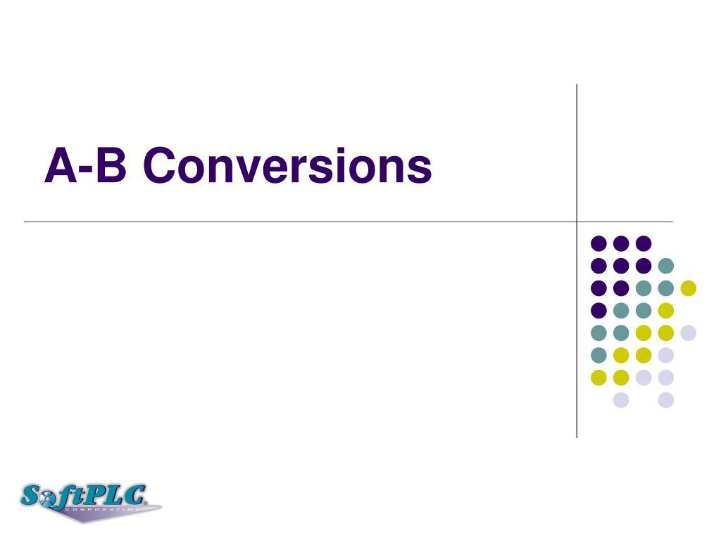 A-B Conversions