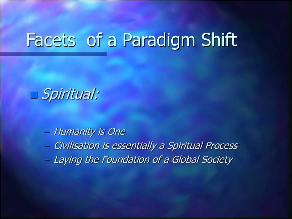 Facets  of a Paradigm Shift