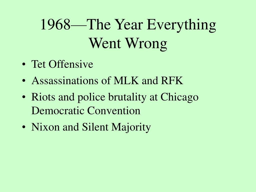 1968—The Year Everything Went Wrong