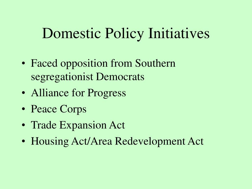 Domestic Policy Initiatives