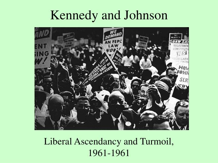 Kennedy and johnson
