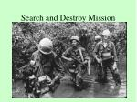 search and destroy mission