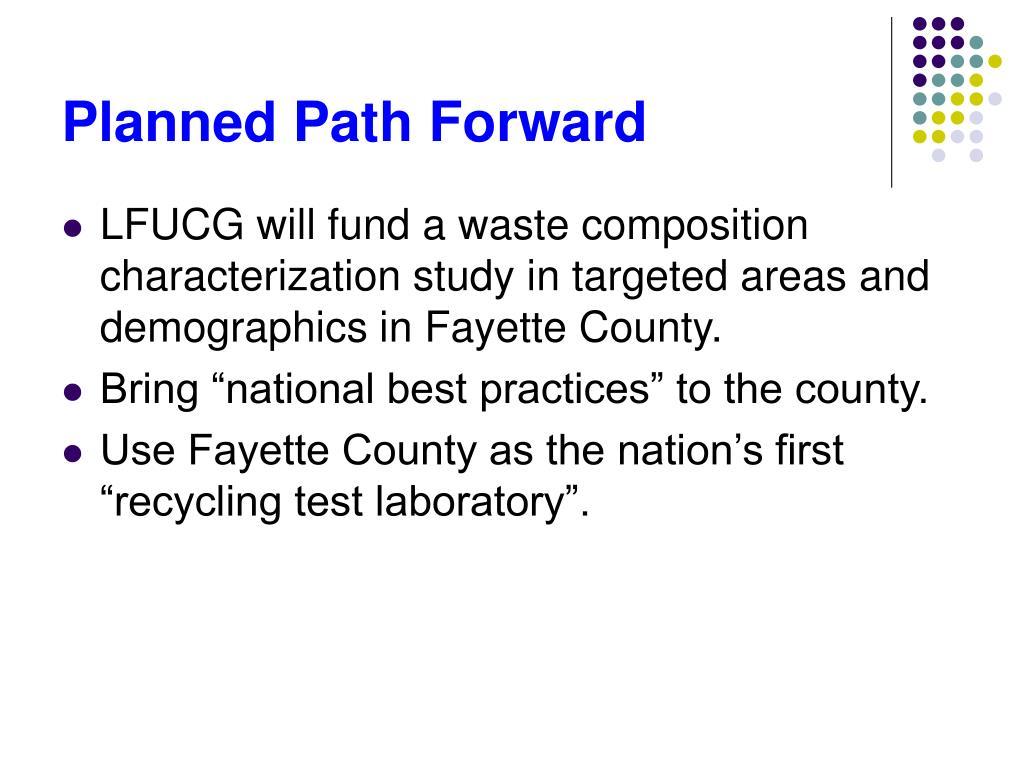 Planned Path Forward