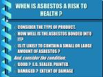 when is asbestos a risk to health