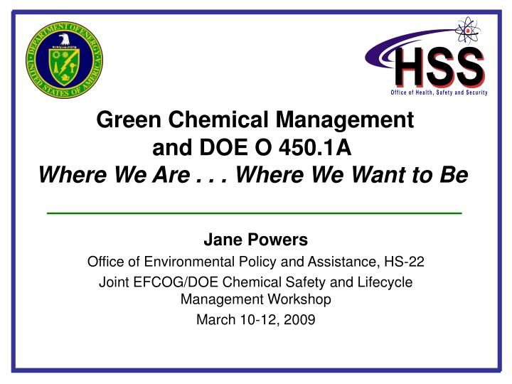 Green chemical management and doe o 450 1a where we are where we want to be