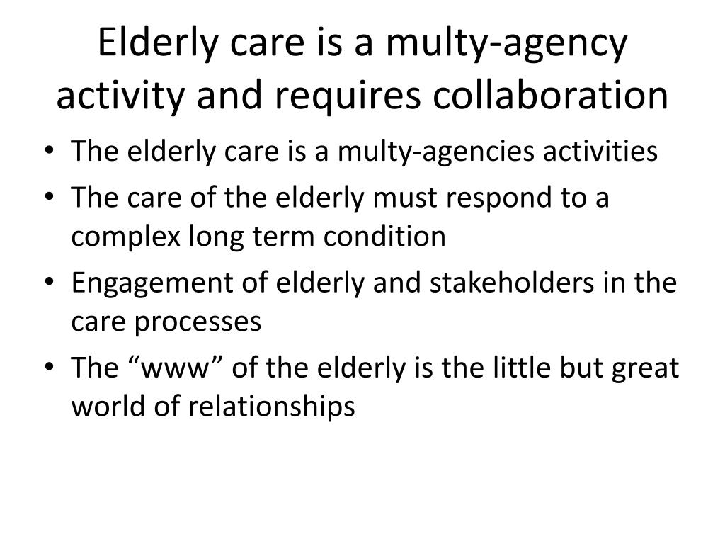 Elderly care is a multy-agency activity and requires collaboration