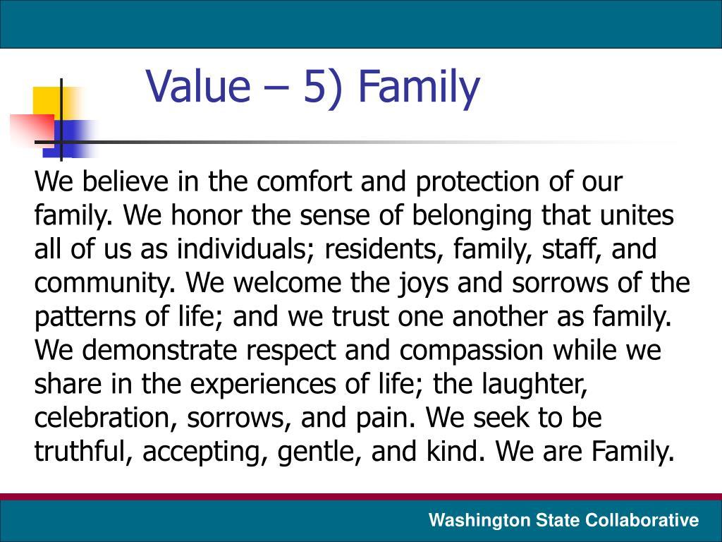 Value – 5) Family