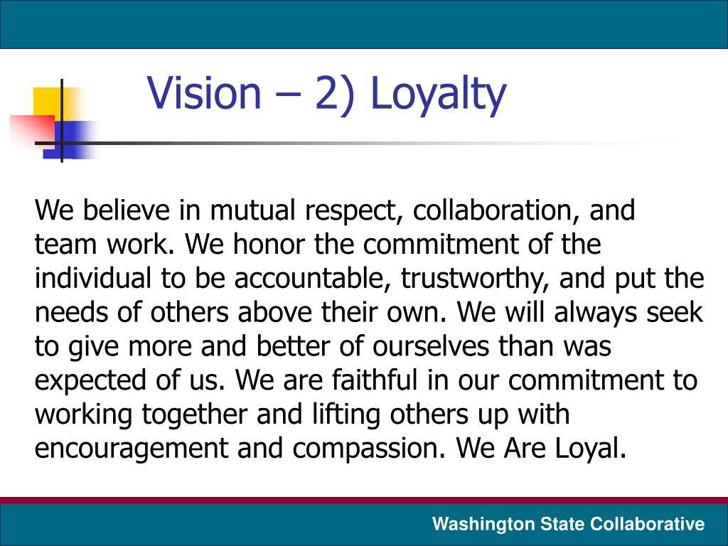 Vision – 2) Loyalty
