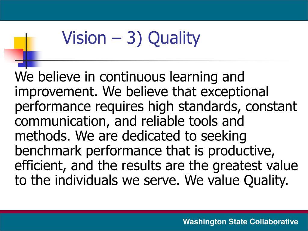 Vision – 3) Quality