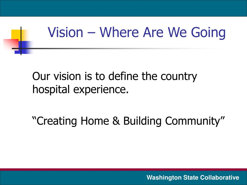 Vision – Where Are We Going