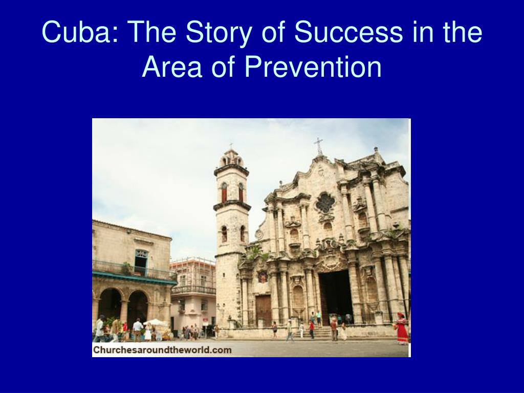 Cuba: The Story of Success in the Area of Prevention