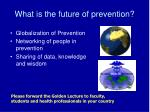 what is the future of prevention