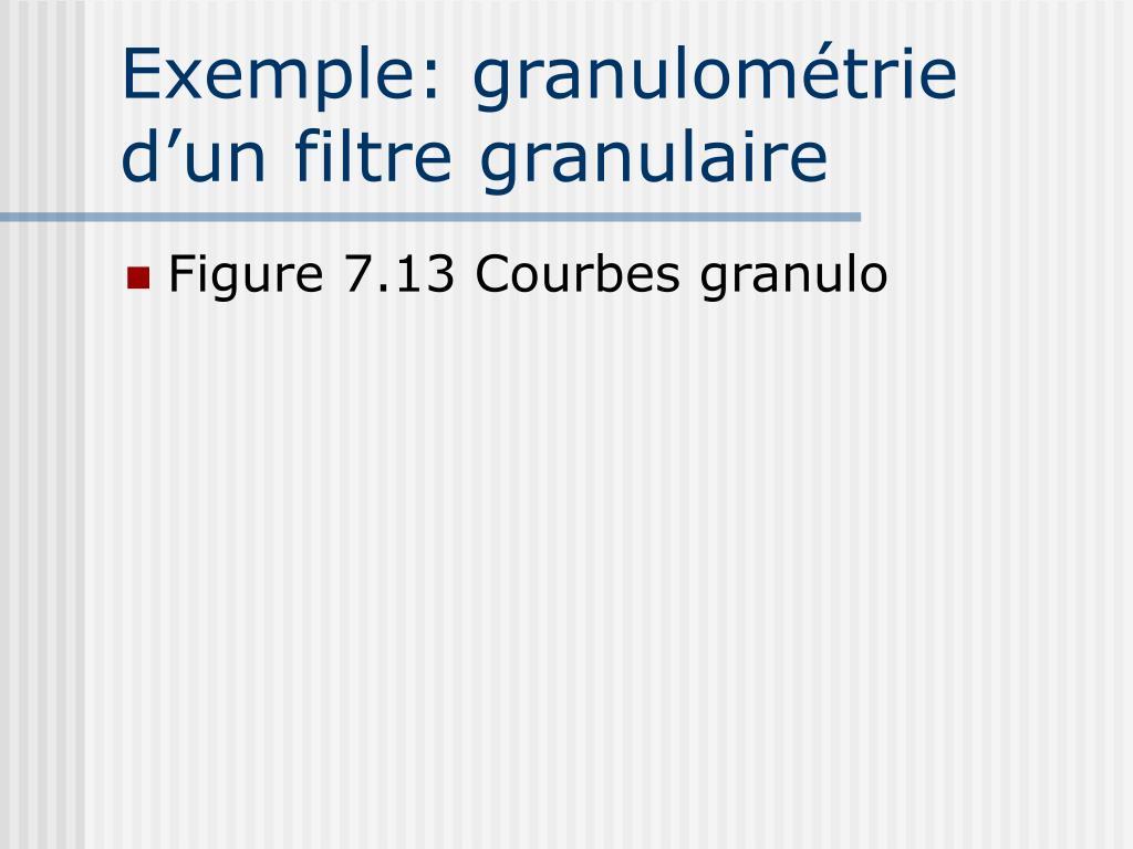 Exemple: granulométrie d'un filtre granulaire