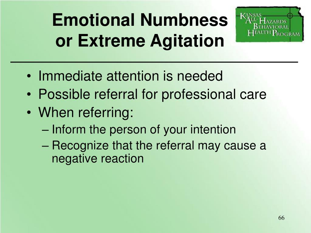 Emotional Numbness              or Extreme Agitation