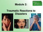 module 2 traumatic reactions to disasters