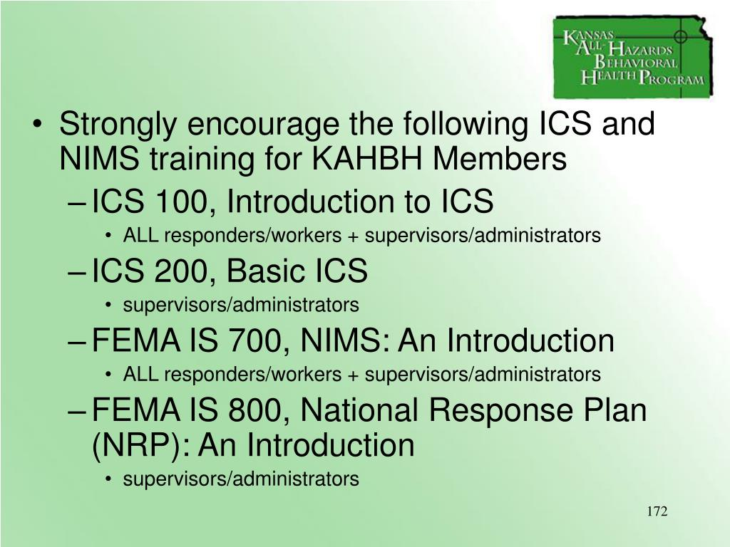 Strongly encourage the following ICS and NIMS training for KAHBH Members