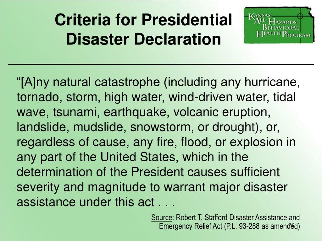 """[A]ny natural catastrophe (including any hurricane, tornado, storm, high water, wind-driven water, tidal wave, tsunami, earthquake, volcanic eruption, landslide, mudslide, snowstorm, or drought), or, regardless of cause, any fire, flood, or explosion in any part of the United States, which in the determination of the President causes sufficient severity and magnitude to warrant major disaster assistance under this act . . ."