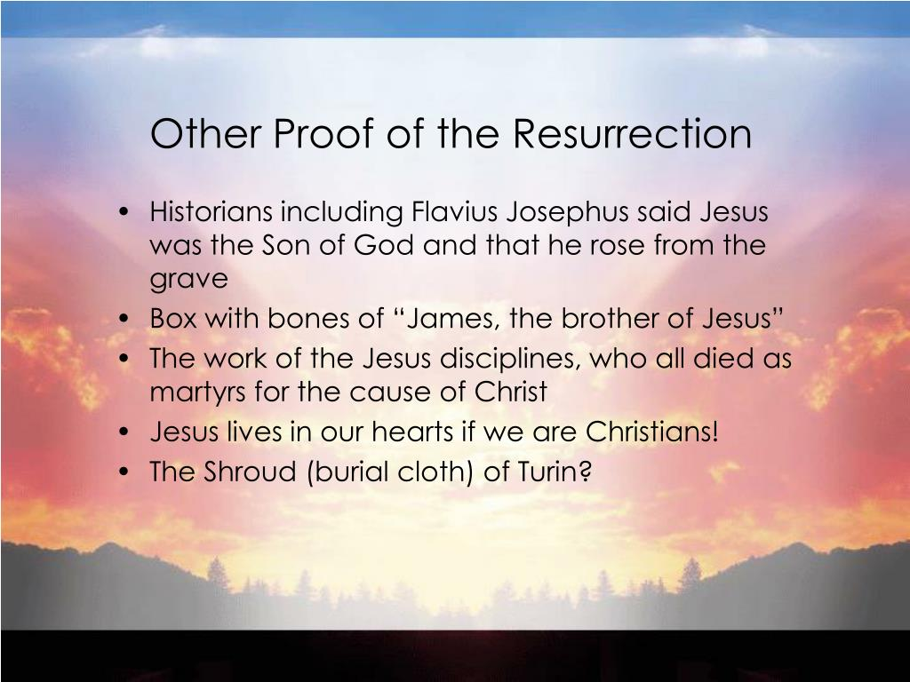 Other Proof of the Resurrection