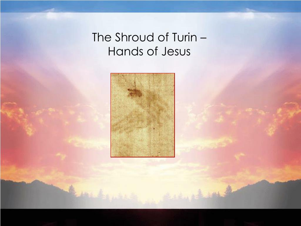 The Shroud of Turin –
