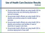 use of health care decision results continued