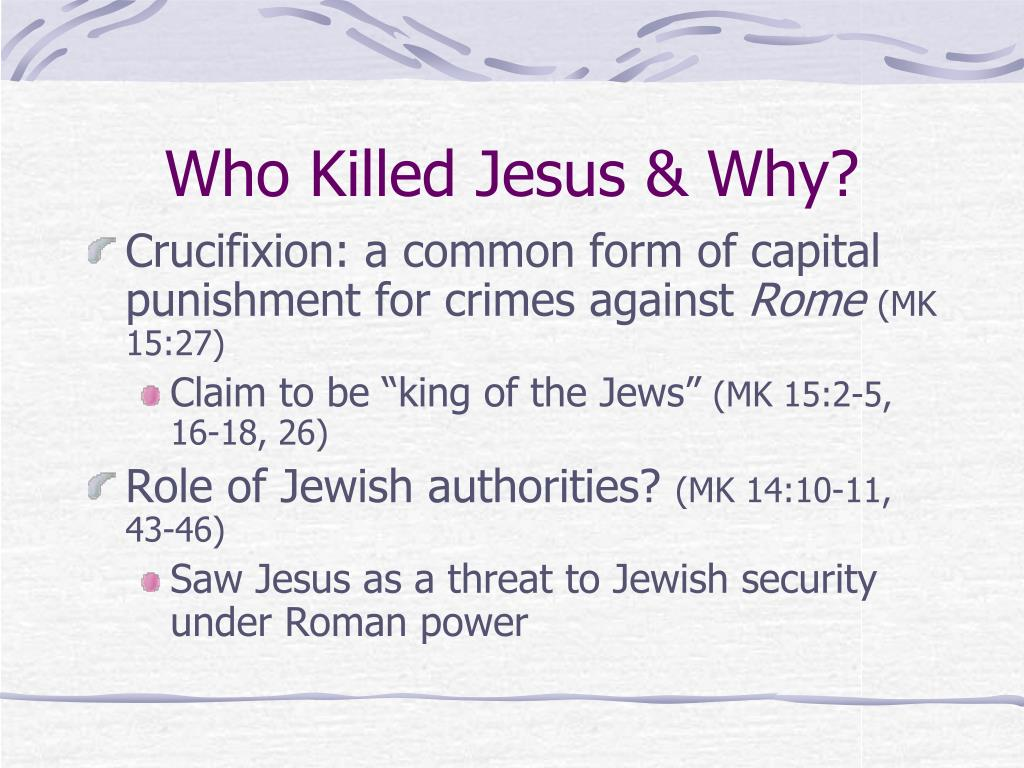 Who Killed Jesus & Why?