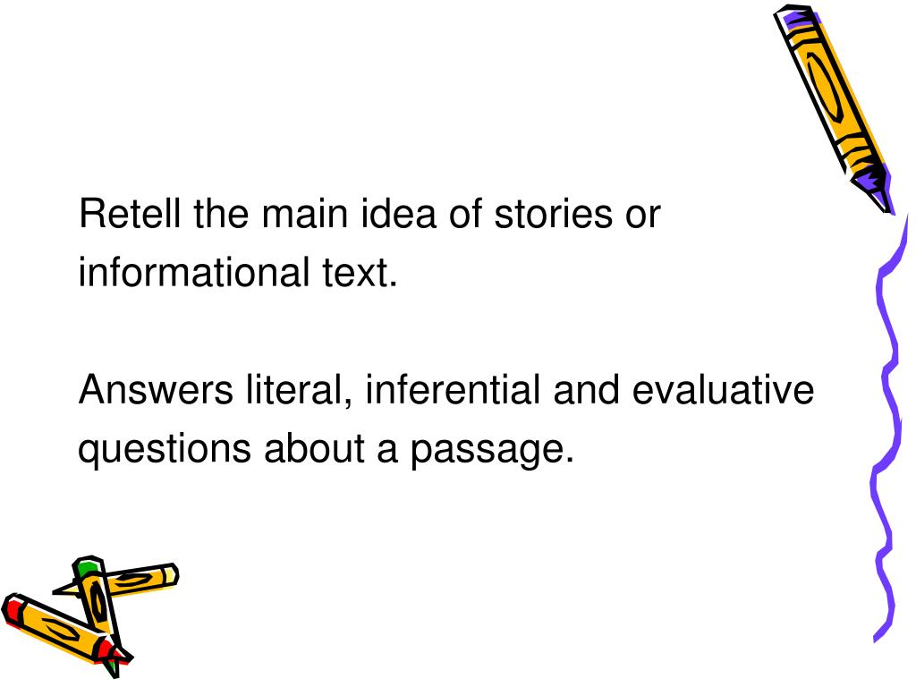 Retell the main idea of stories or