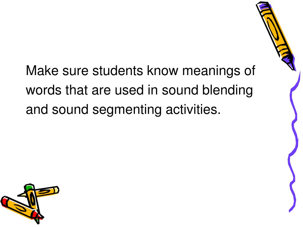 Make sure students know meanings of