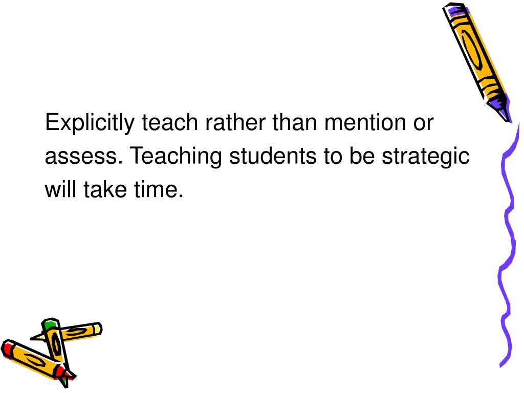 Explicitly teach rather than mention or
