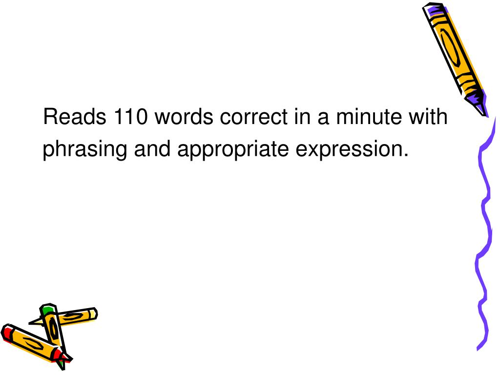 Reads 110 words correct in a minute with