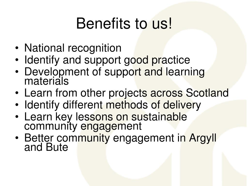 Benefits to us!