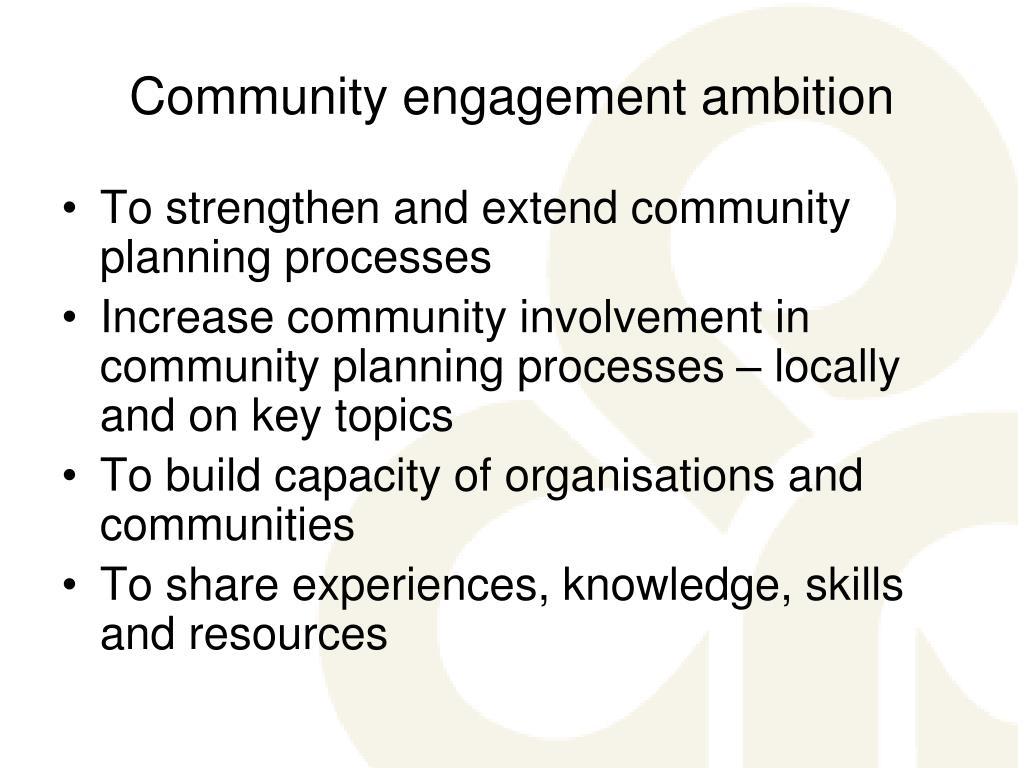 Community engagement ambition