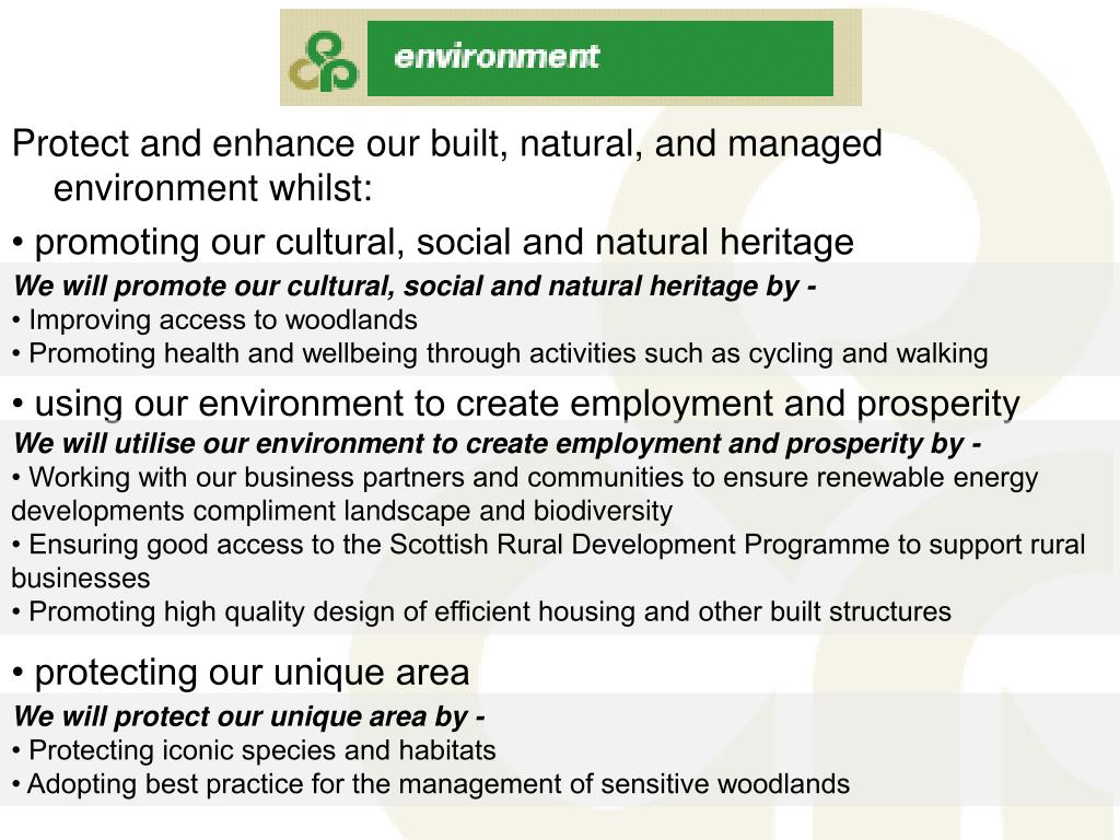 Protect and enhance our built, natural, and managed environment whilst:
