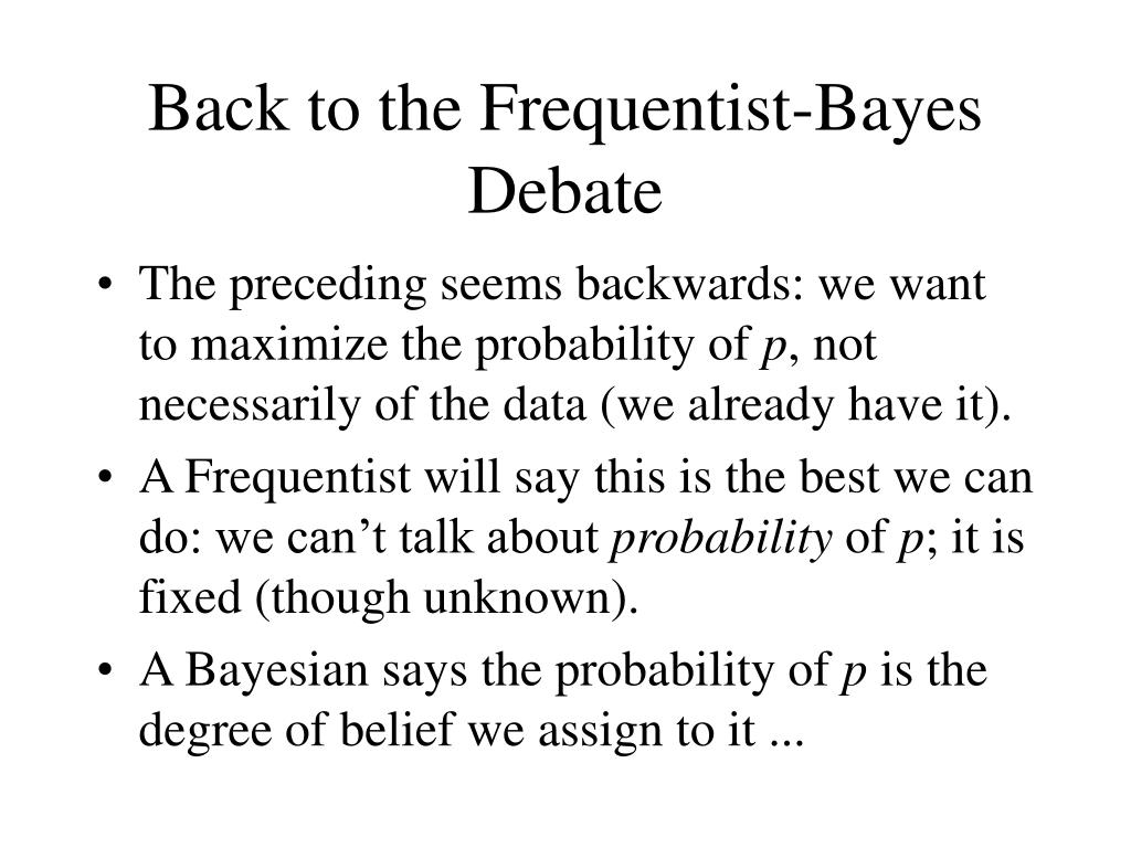 Back to the Frequentist-Bayes Debate