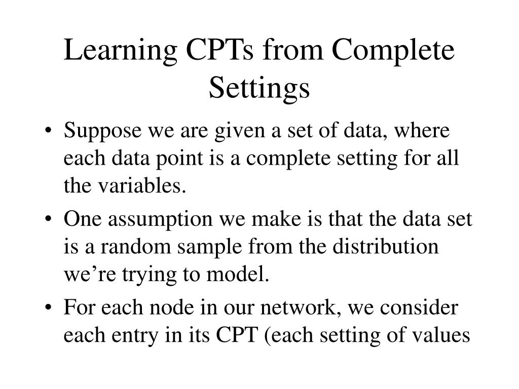 Learning CPTs from Complete Settings