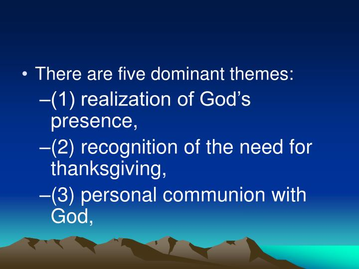 There are five dominant themes: