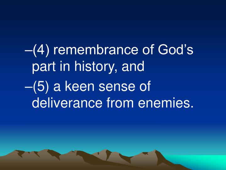 (4) remembrance of God's part in history, and