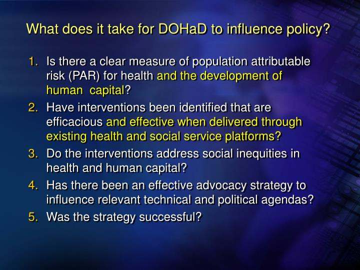What does it take for dohad to influence policy