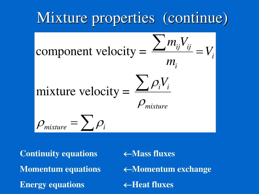 Mixture properties  (continue)