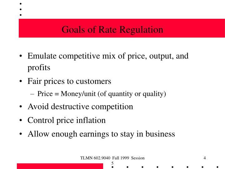 Goals of Rate Regulation