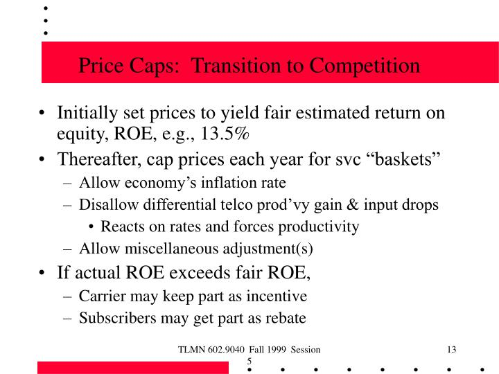 Price Caps:  Transition to Competition