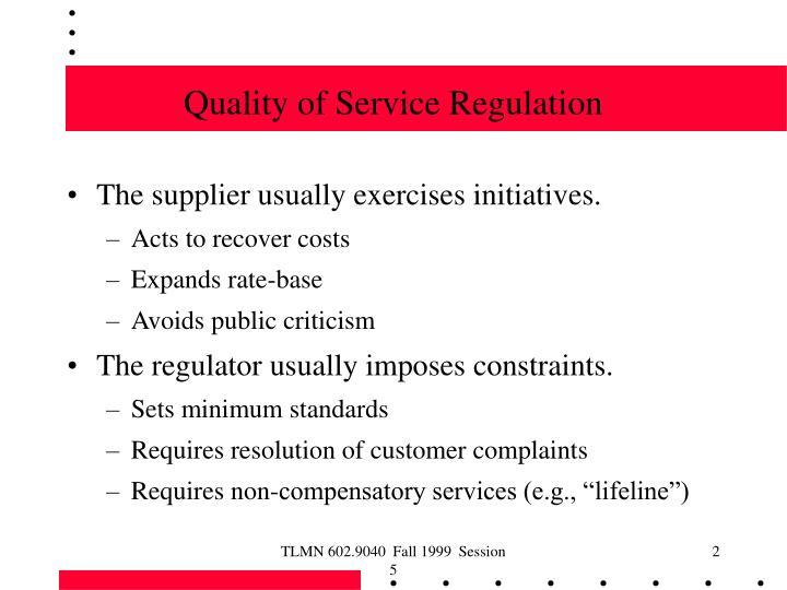 Quality of Service Regulation