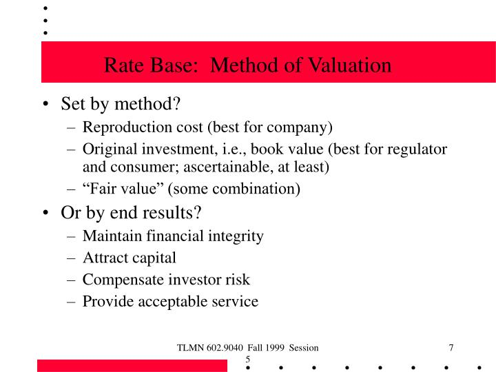 Rate Base:  Method of Valuation