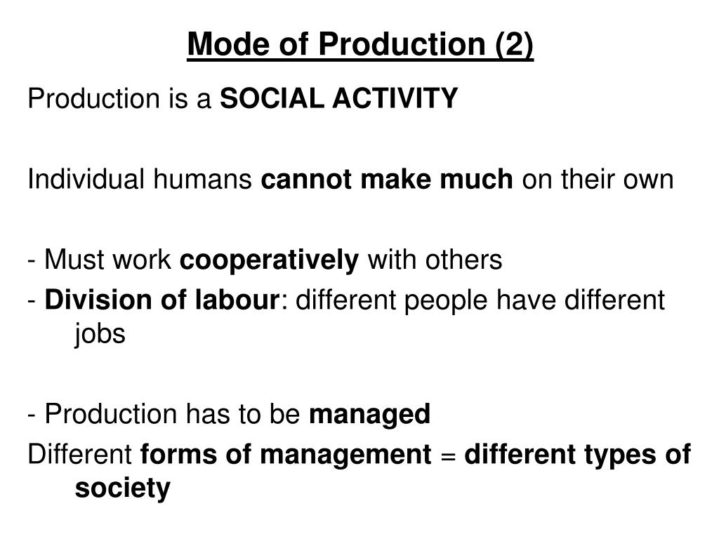 Mode of Production (2)