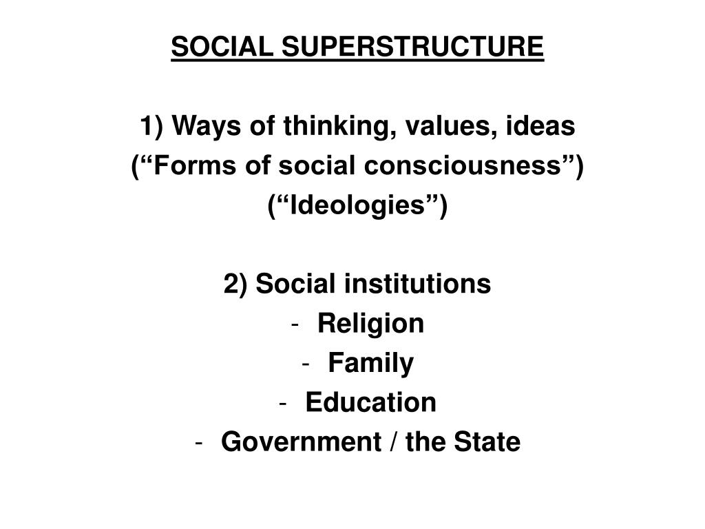 SOCIAL SUPERSTRUCTURE