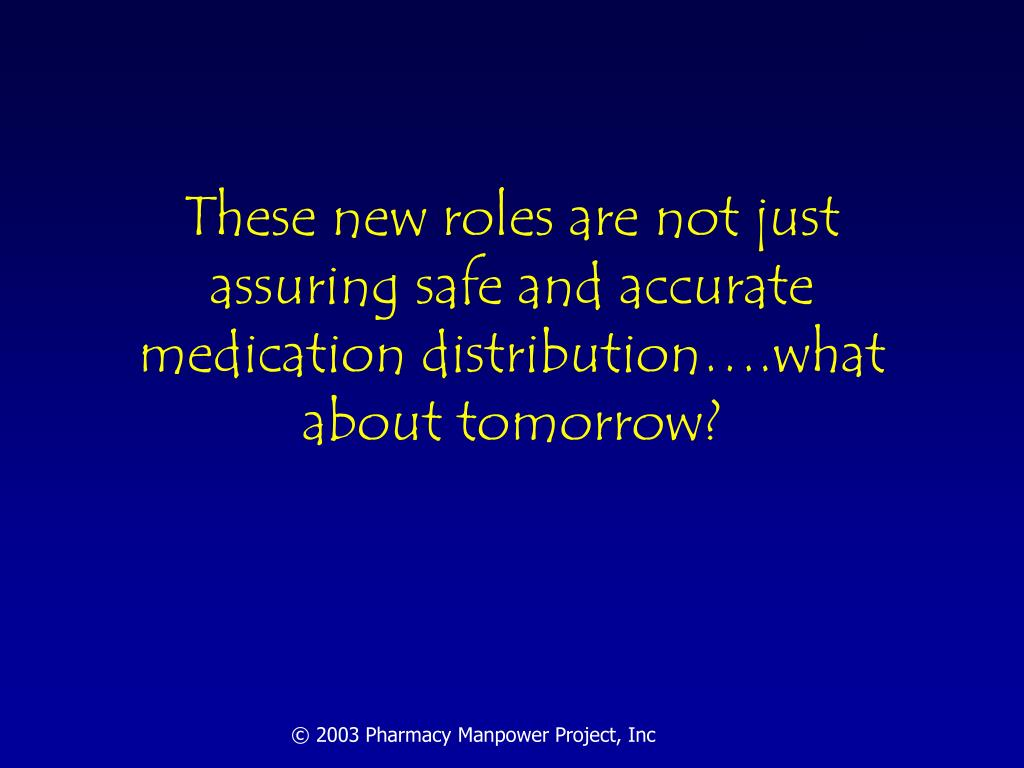 These new roles are not just assuring safe and accurate medication distribution….what about tomorrow?