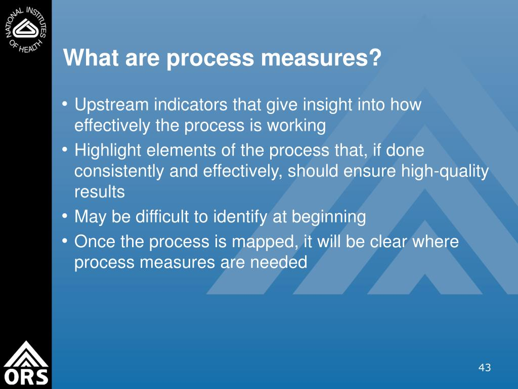 What are process measures?