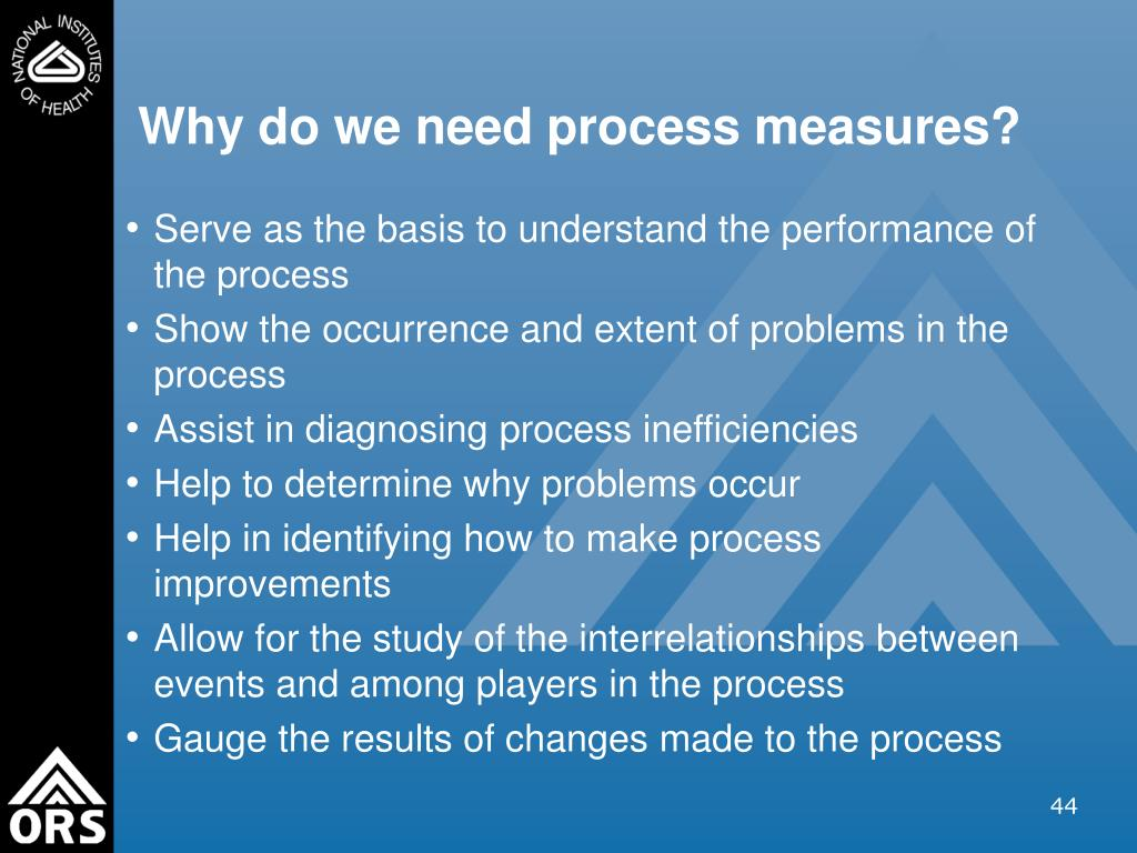 Why do we need process measures?