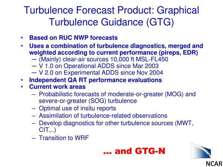 Turbulence Forecast Product: Graphical Turbulence Guidance (GTG)