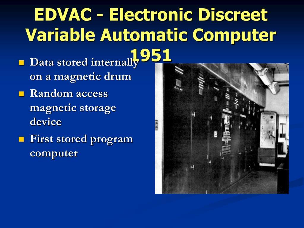 EDVAC - Electronic Discreet Variable Automatic Computer 1951